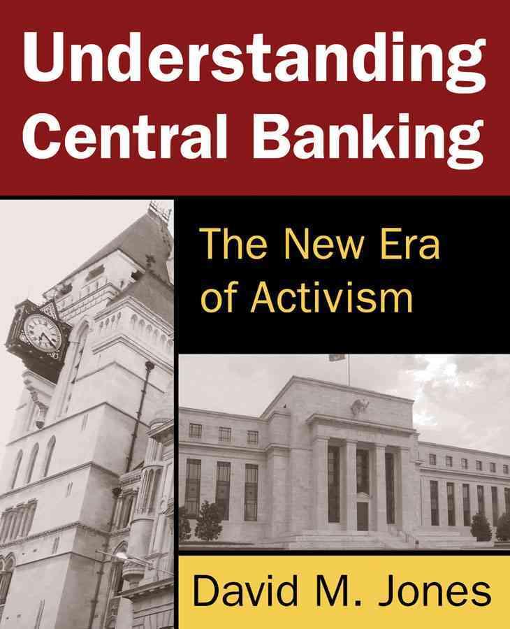 Understanding Central Banking By Jones, David M.
